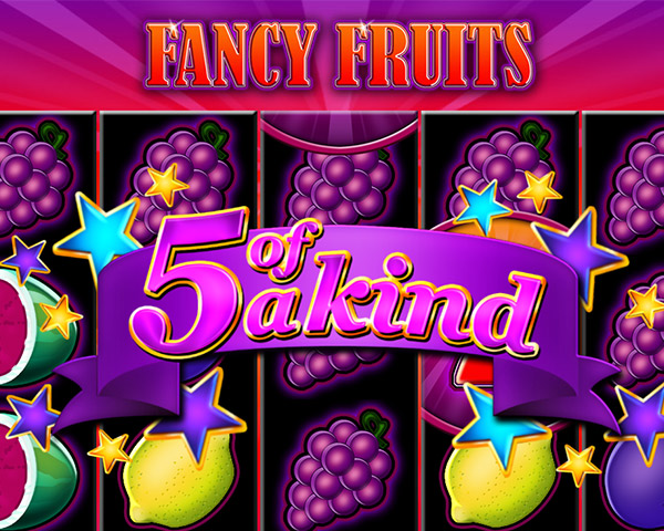 Fancy Fruits 5 of a kind
